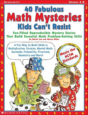 40 Fabulous Math Mysteries Kids Can't Resist By Lee, Martin