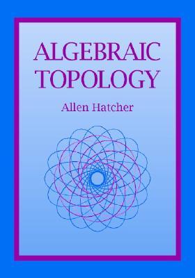 Algebraic Topology By Hatcher, Allen