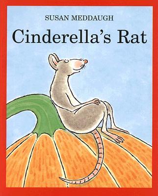 Cinderella's Rat By Meddaugh, Susan