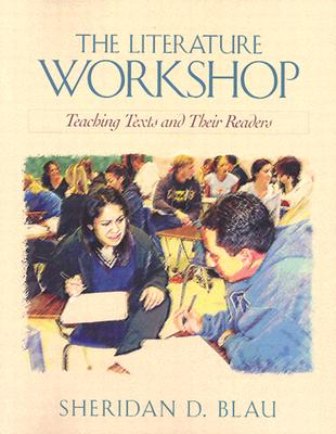 The Literature Workshop By Blau, Sheridan D.